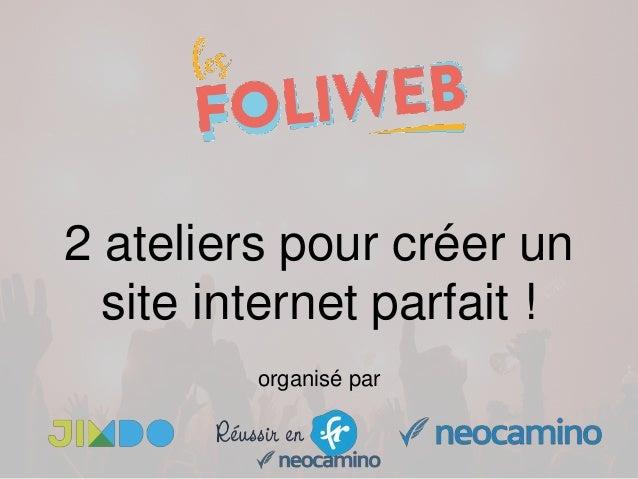 2 ateliers pour créer un site internet parfait ! organisé par