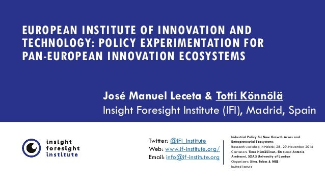 EUROPEAN INSTITUTE OF INNOVATION AND TECHNOLOGY: POLICY EXPERIMENTATION FOR PAN-EUROPEAN INNOVATION ECOSYSTEMS Industrial ...