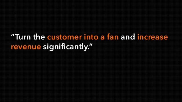 """© Copyright 2000-2013 TIBCO Software Inc. """"Turn the customer into a fan and increase revenue significantly."""""""