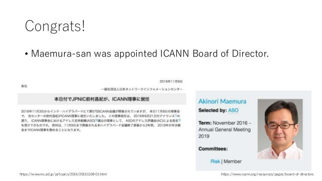 Congrats! • Maemura-san was appointed ICANN Board of Director. https://www.icann.org/resources/pages/board-of-directorshtt...