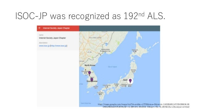 ISOC-JP was recognized as 192nd ALS. http://maps.google.com/maps/ms?hl=en&ie=UTF8&msa=0&msid=114995865147255099834.00 046b...