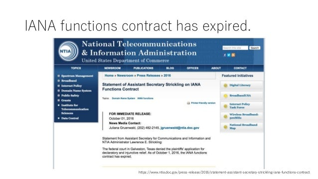 IANA functions contract has expired. https://www.ntia.doc.gov/press-release/2016/statement-assistant-secretary-strickling-...