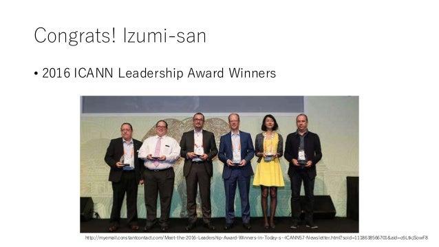 Congrats! Izumi-san • 2016 ICANN Leadership Award Winners http://myemail.constantcontact.com/Meet-the-2016-Leadership-Awar...