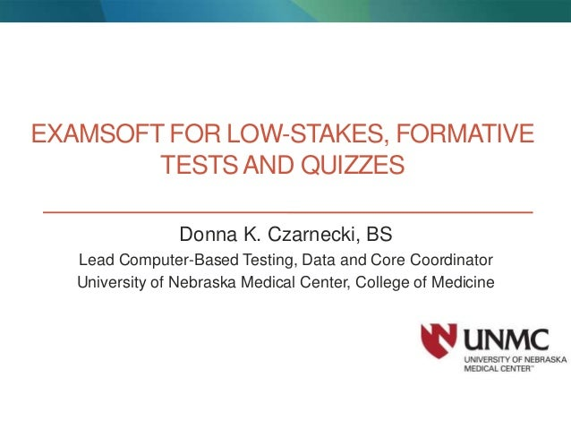 ExamSoft for Low-stakes, Formative Tests and Quizzes