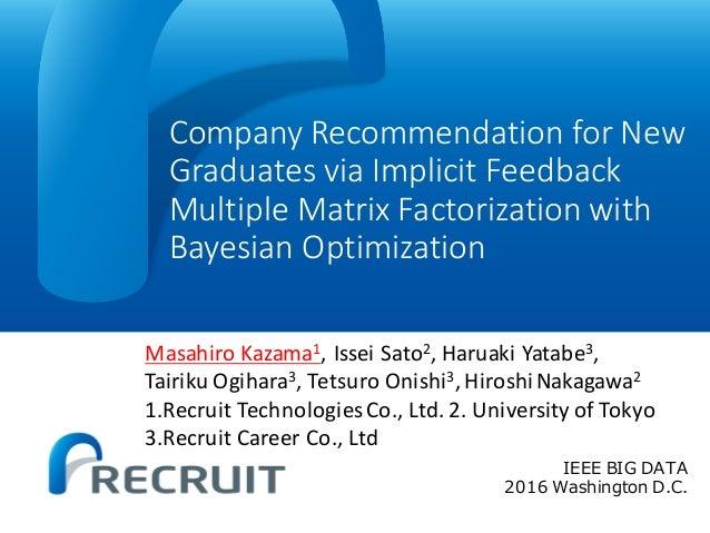 CompanyRecommendationforNew GraduatesviaImplicitFeedback MultipleMatrixFactorizationwith BayesianOptimization...