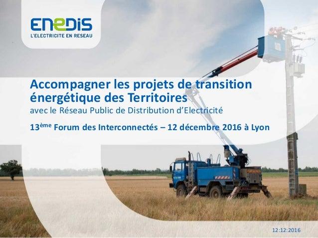 Accompagner les projets de transition énergétique des Territoires 12:12:2016 avec le Réseau Public de Distribution d'Elect...