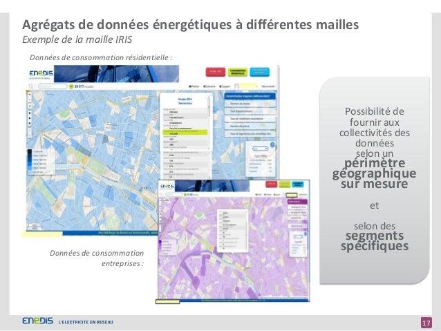 17 < 17 Agrégats de données énergétiques à différentes mailles Exemple de la maille IRIS Données de consommation résidenti...