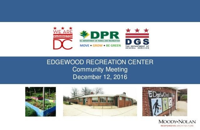 EDGEWOOD RECREATION CENTER Community Meeting December 12, 2016