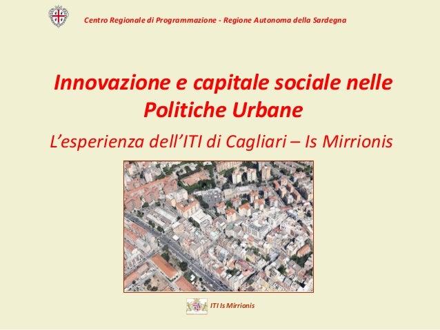 CentroRegionalediProgrammazione- RegioneAutonomadellaSardegna Innovazioneecapitalesocialenelle PoliticheUrban...