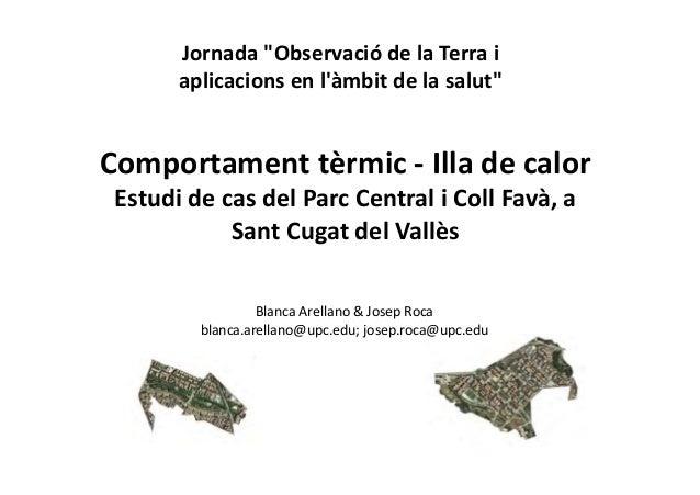 Comportamenttèrmic‐ Illadecalor EstudidecasdelParcCentraliCollFavà,a SantCugatdelVallès BlancaArellano&...