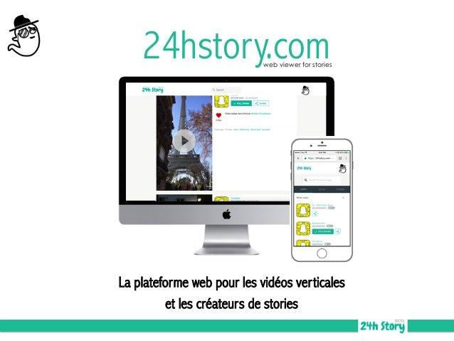 24hstory.com La plateforme web pour les vidéos verticales et les créateurs de stories web viewer for stories