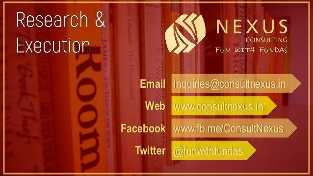 Email inquiries@consultnexus.in Web www.consultnexus.in Facebook www.fb.me/ConsultNexus Twitter @funwithfundas