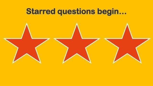 Starred questions begin…