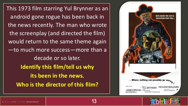 a presentation 13 This 1973 film starring Yul Brynner as an android gone rogue has been back in the news recently. The man...