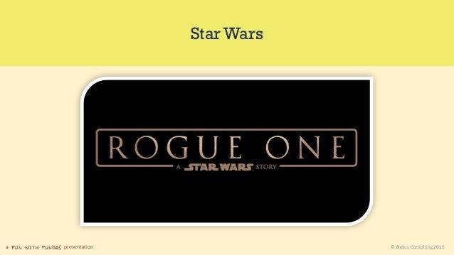 a presentation © Nexus Consulting 2016 Star Wars