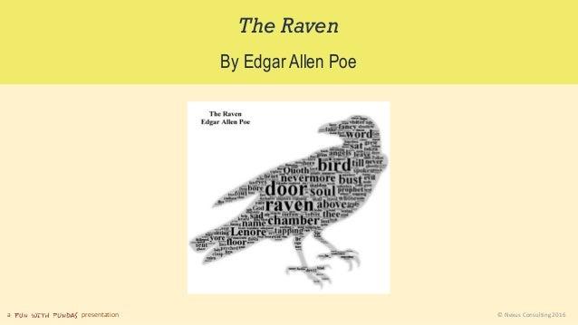 a presentation © Nexus Consulting 2016 The Raven By Edgar Allen Poe