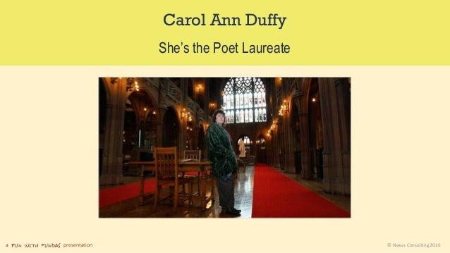 a presentation © Nexus Consulting 2016 Carol Ann Duffy She's the Poet Laureate