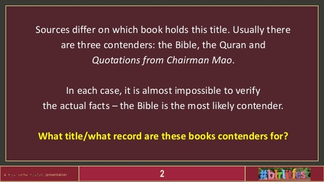 a presentation 2 Sources differ on which book holds this title. Usually there are three contenders: the Bible, the Quran a...