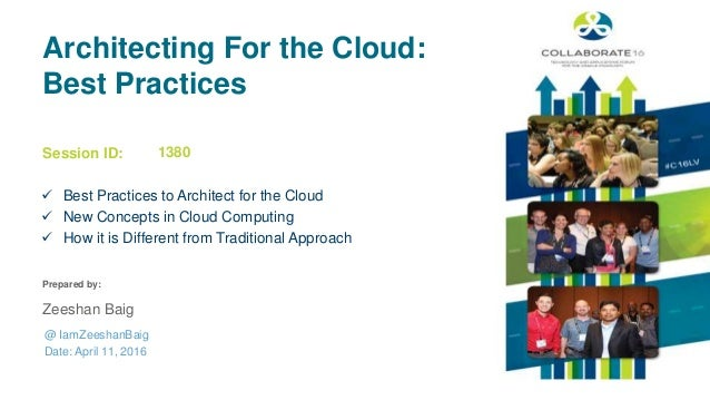 Session ID: Prepared by: Architecting For the Cloud: Best Practices  Best Practices to Architect for the Cloud  New Conc...
