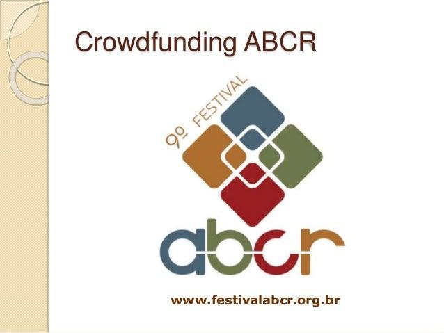 Crowdfunding ABCR www.festivalabcr.org.br