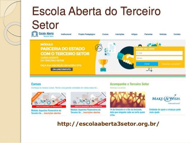 Escola Aberta do Terceiro Setor http://escolaaberta3setor.org.br/