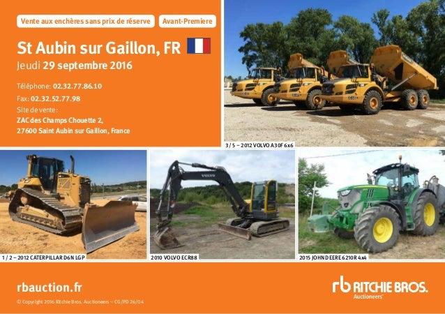 3 / 5 – 2012 VOLVO A30F 6x6 2015 JOHN DEERE 6210R 4x41 / 2 – 2012 CATERPILLAR D6N LGP 2010 VOLVO ECR88 St Aubin sur Gaillo...