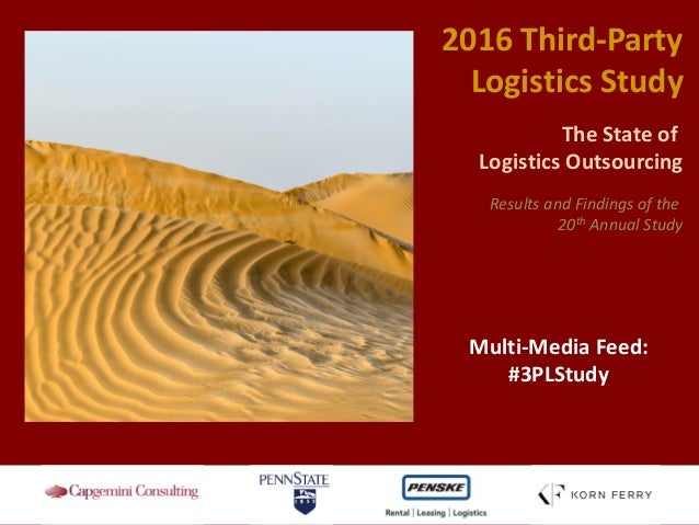 2016 Third-Party Logistics Study The State of Logistics Outsourcing Results and Findings of the 20th Annual Study Multi-Me...