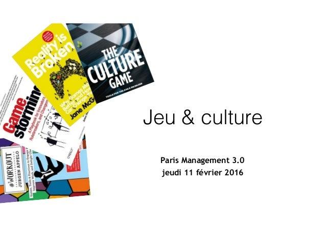 Jeu & culture Paris Management 3.0 jeudi 11 février 2016
