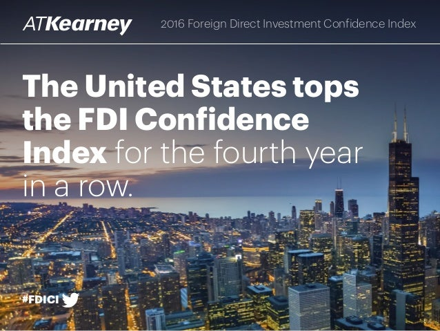 foreign direct investment confidence index essay The overseas private investment corporation  as foreign direct investment rapidly  one of the ways opic has helped us is by giving us the confidence to go into.