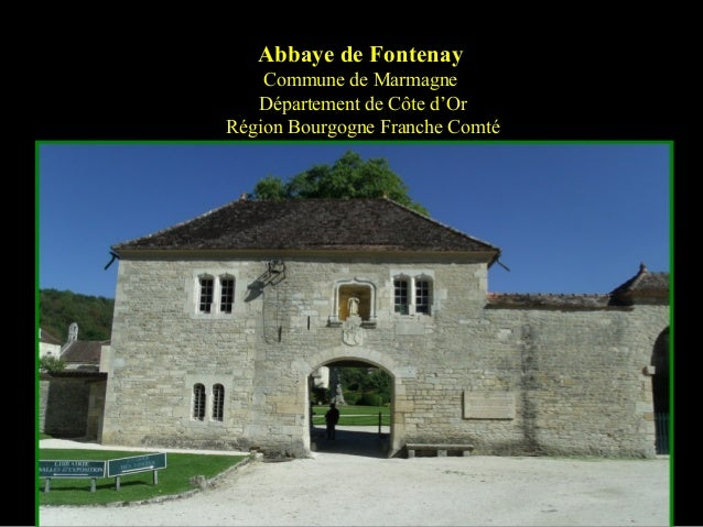 Abbaye de Fontenay Commune de Marmagne Département de Côte d'Or Région Bourgogne Franche Comté