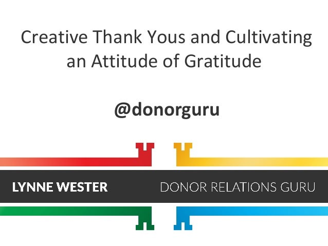 Creative Thank Yous and Cultivating an Attitude of Gratitude @donorguru