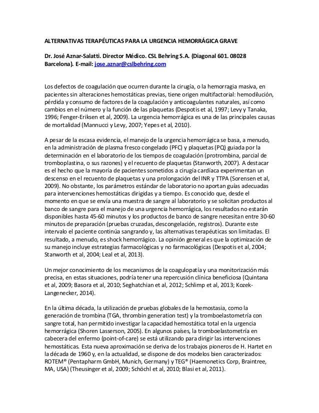 ALTERNATIVAS TERAPÉUTICAS PARA LA URGENCIA HEMORRÁGICA GRAVE Dr. José Aznar-Salatti. Director Médico. CSL Behring S.A. (Di...