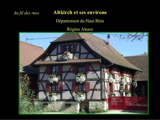 Altkirch et ses environs Département du Haut Rhin Région Alsace Au fil des rues