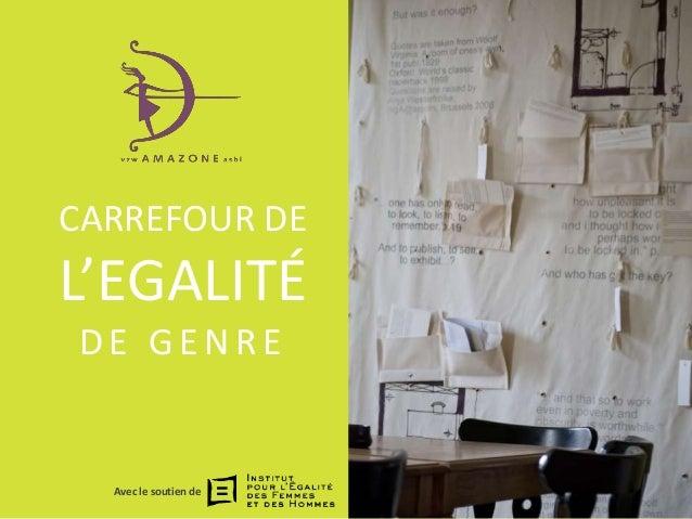 CARREFOUR DE L'EGALITÉ DE GENRE Avec le soutien de