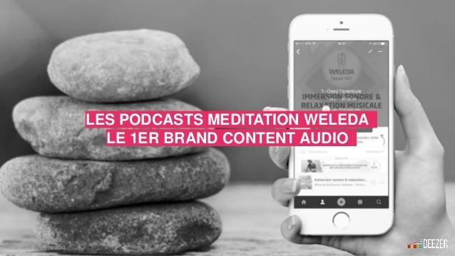 LES PODCASTS MEDITATION WELEDA LE 1ER BRAND CONTENT AUDIO 16 - 09/02/2017