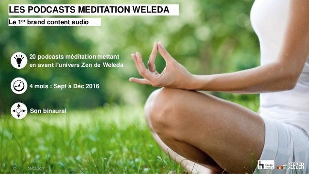 Son binaural 20 podcasts méditation mettant en avant l'univers Zen de Weleda 4 mois : Sept à Déc 2016 LES PODCASTS MEDITAT...