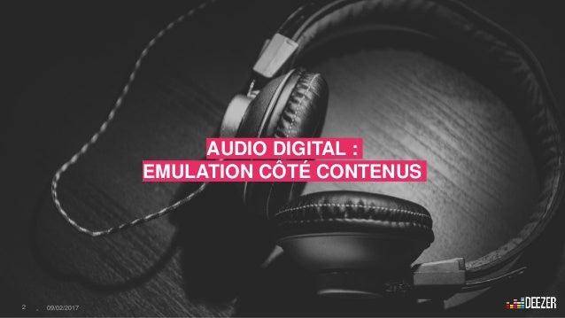 AUDIO DIGITAL : EMULATION CÔTÉ CONTENUS 2 - 09/02/2017