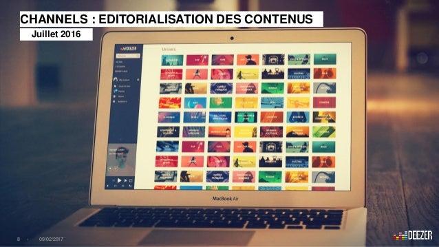 CHANNELS : EDITORIALISATION DES CONTENUS Juillet 2016 8 - 09/02/2017