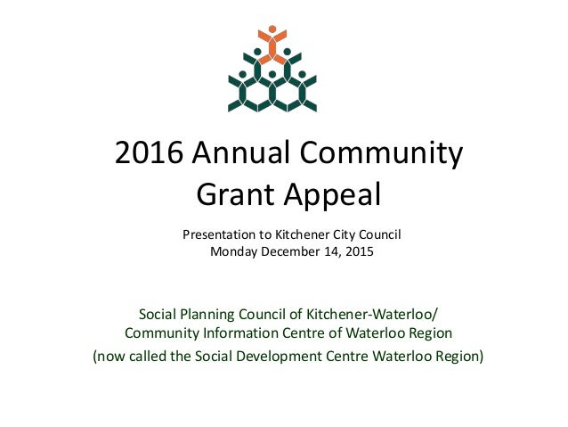 2016 Annual Community Grant Appeal Social Planning Council of Kitchener-Waterloo/ Community Information Centre of Waterloo...