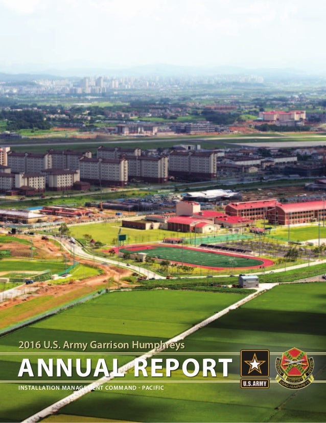 2016 U.S. Army Garrison Humphreys ANNUAL REPORT INSTALLATION MANAGEMENT COMMAND - PACIFIC