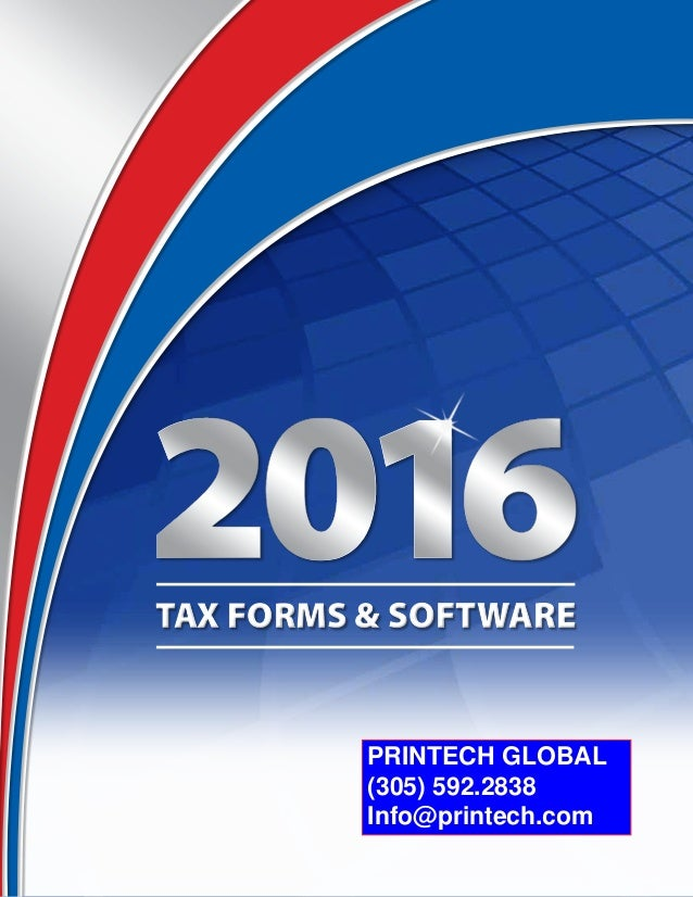TAX FORMS & SOFTWARETAX FORMS & SOFTWARE PRINTECH GLOBAL (305) 592.2838 Info@printech.com