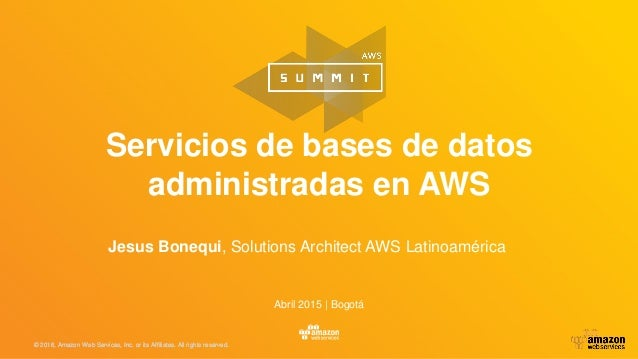 © 2016, Amazon Web Services, Inc. or its Affiliates. All rights reserved.© 2015, Amazon Web Services, Inc. or its Affiliat...