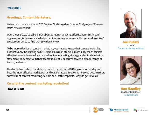 3 WELCOME Greetings, Content Marketers, Welcome to the sixth annual B2B Content Marketing Benchmarks, Budgets, and Trends—...