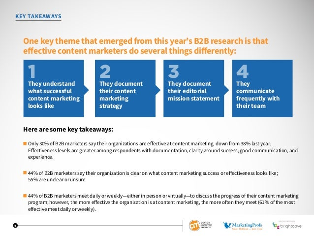 4 KEY TAKEAWAYS One key theme that emerged from this year's B2B research is that effective content marketers do several th...