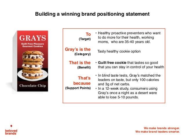 We make brands stronger. We make brand leaders smarter. Building a winning brand positioning statement To (Target) • Healt...