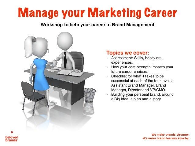 We make brands stronger. We make brand leaders smarter. Manage your Marketing Career Workshop to help your career in Brand...