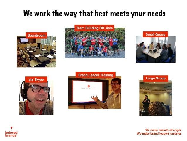 We make brands stronger. We make brand leaders smarter. We work the way that best meets your needs Team Building Off sites...