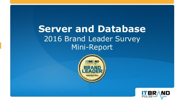 Server and Database 2016 Brand Leader Survey Mini-Report