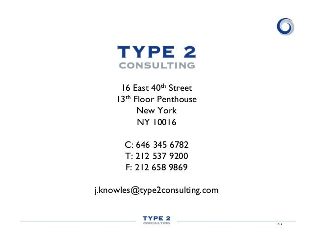 P14 16 East 40th Street 13th Floor Penthouse New York NY 10016 C: 646 345 6782 T: 212 537 9200 F: 212 658 9869 j.knowles@t...
