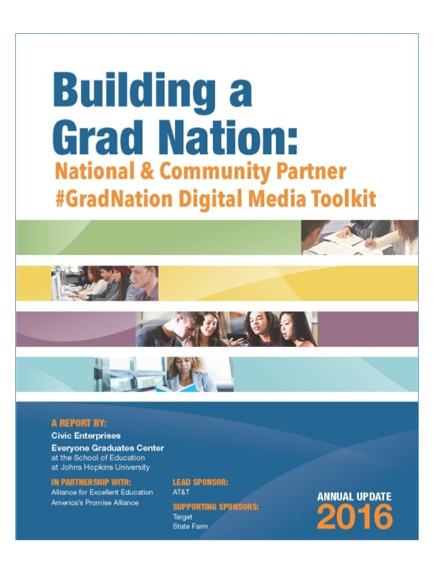 For  the  release  of  the  2016  Building  a  Grad  Nation  report,  we  are  encouraging   conversation  about  the  pro...